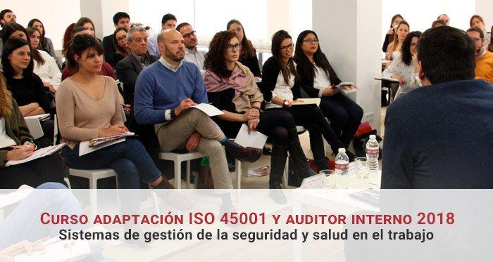 Curso adaptación ISO 45001 y auditor interno 2018: Sistemas de gestión de la seguridad y salud en el trabajo