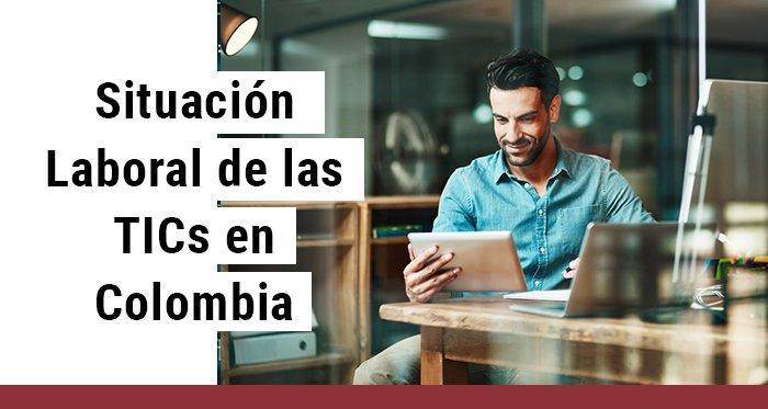 Situación laboral de las TICs en Colombia