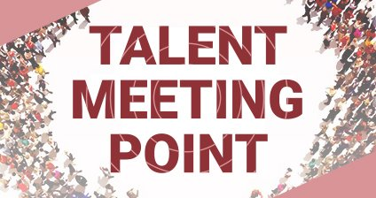 Talent Meeting Point